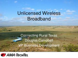 Unlicensed Wireless Broadband