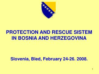 PROTECTION AND RESCUE SISTEM IN BOSNIA AND HERZEGOVINA