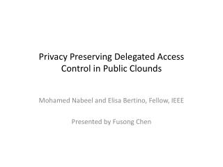 Privacy Preserving Delegated Access Control in Public Clounds
