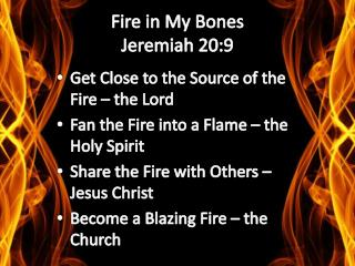 Fire in My  Bones Jeremiah 20:9