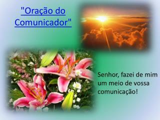 """""""Oração do Comunicador"""""""