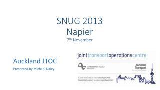 SNUG 2013 Napier 7 th  November