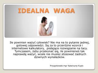 IDEALNA  WAGA