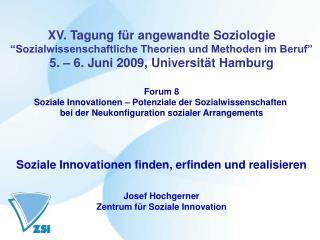 """XV. Tagung für angewandte Soziologie """"Sozialwissenschaftliche Theorien und Methoden im Beruf"""""""