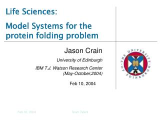 Life Sciences: Model Systems for the protein folding problem