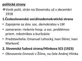 p olitické strany Vznik polit. strán na Slovensku už v decembri 1918