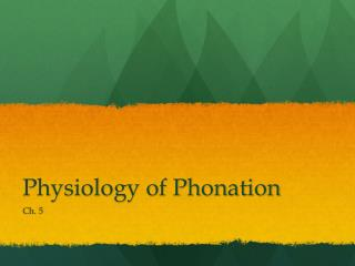 Physiology of Phonation