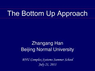 Zhangang Han  Beijing Normal University BNU Complex Systems Summer School July 21, 2011