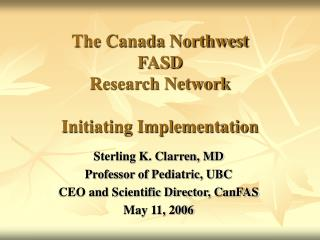 The Canada Northwest  FASD  Research Network Initiating Implementation
