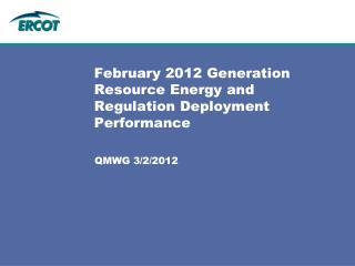 February 2012 Generation Resource Energy and Regulation Deployment Performance