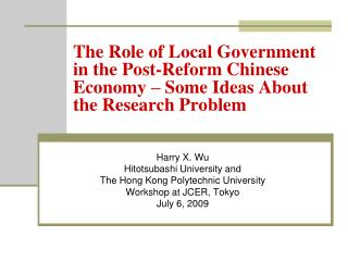 The Role of Local Government in the Post-Reform Chinese Economy   Some Ideas About the Research Problem