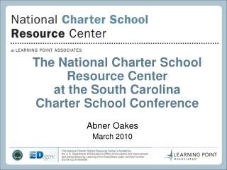 The National Charter School Resource Center at the South Carolina  Charter School Conference