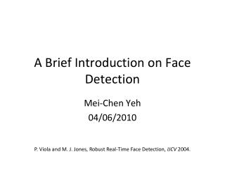 A Brief Introduction on Face Detection