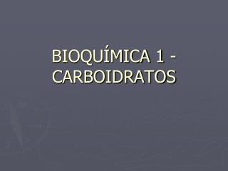 BIOQU MICA 1 - CARBOIDRATOS
