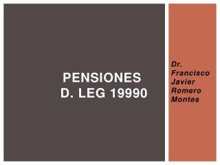PENSIONES  D.  Leg  19990