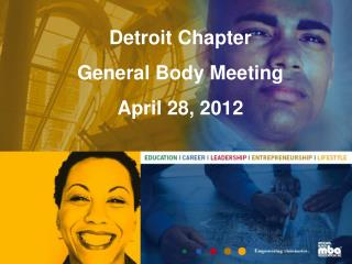 Detroit Chapter  General Body Meeting  April 28, 2012