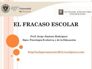 EL FRACASO ESCOLAR          Prof. Jorge Jiménez Rodríguez