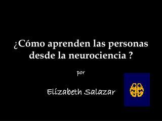 ¿ Cómo aprenden las personas desde la neurociencia ?