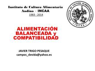 Instituto de Cultura Alimentaria Andina   -   INCAA 1983 - 2014