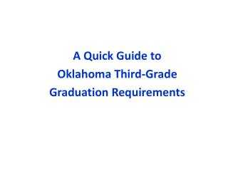 A Quick Guide to  Oklahoma  Third-Grade Graduation Requirements