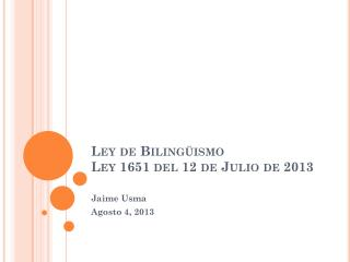 Ley de Bilingüismo Ley 1651 del 12 de Julio de 2013