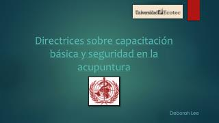 Directrices sobre capacitación básica y seguridad en la acupuntura
