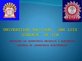 """UNIVERSIDAD NACIONAL """"SAN LUIS GONZAGA"""" DE ICA"""
