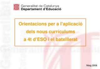 Orientacions per a l'aplicació  dels nous currículums  a 4t d'ESO i el batxillerat