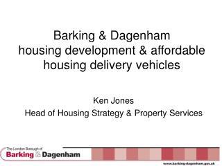 Barking & Dagenham  housing development & affordable housing delivery vehicles