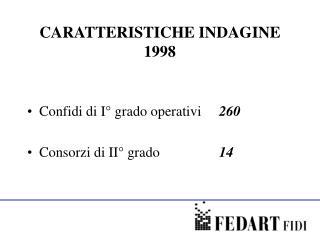 CARATTERISTICHE INDAGINE 1998