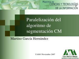 Paralelización del algoritmo de segmentación CM