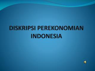DISKRIPSI PEREKONOMIAN INDONESIA