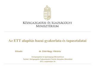 Az ETT alapítás hazai gyakorlata és tapasztalatai
