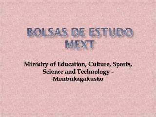 BOLSAS DE ESTUDO MEXT
