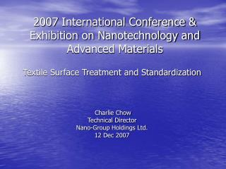 2007 International Conference & Exhibition on Nanotechnology and Advanced Materials