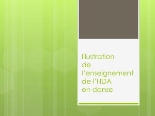 Illustration  de l'enseignement de l'HDA en danse