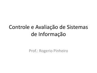 Controle e Avaliação de Sistemas de Informação