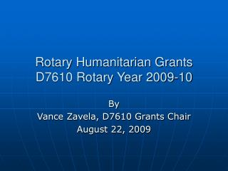 Rotary Humanitarian Grants D7610 Rotary Year 2009-10