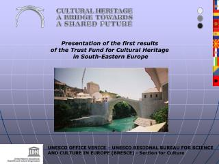 Presentation of the first results  of the Trust Fund for Cultural Heritage