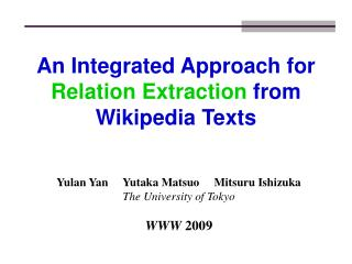 An Integrated Approach for  Relation Extraction  from Wikipedia Texts