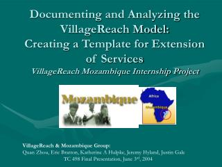 Documenting and Analyzing the VillageReach Model: Creating a Template for Extension of Services VillageReach Mozambique