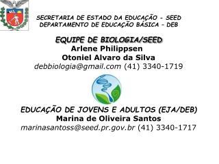 SECRETARIA DE ESTADO DA EDUCAÇÃO - SEED DEPARTAMENTO DE EDUCAÇÃO BÁSICA – DEB