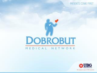 """Dobrobut"" Medical Network is one of the biggest in Ukraine"