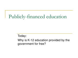 Publicly-financed education