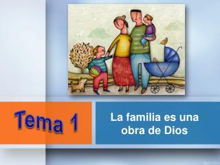 La familia es una obra de Dios