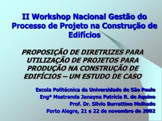 II Workshop Nacional Gestão do Processo de Projeto na Construção de Edifícios