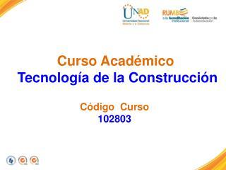 Curso Acad�mico  Tecnolog�a de la Construcci�n