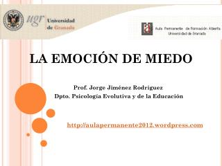 LA EMOCI�N DE MIEDO          Prof. Jorge Jim�nez Rodr�guez