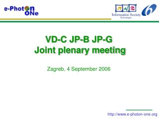 VD-C JP-B JP-G  Joint plenary meeting  Zagreb, 4 September 2006