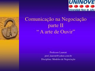 Comunica��o na Negocia��o parte II � A arte de Ouvir�